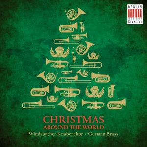 GERMAN BRASS & WINDSBACHER KNABENCHOR Christmas around the World